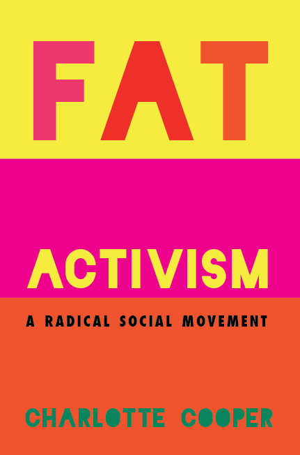 Fat Activism cover, yellow, pink, orange bold colours