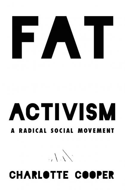 Black and white cover of Charlotte Cooper's Fat Activism